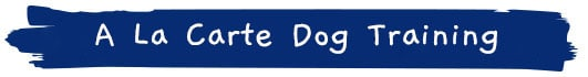 a la carte dog training